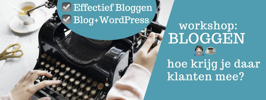 Bloggen workshop + wordpress Hoe krijg je daar klanten mee