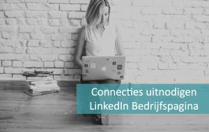 Hoe nodig je connecties uit voor je LinkedIn bedrijfspagina