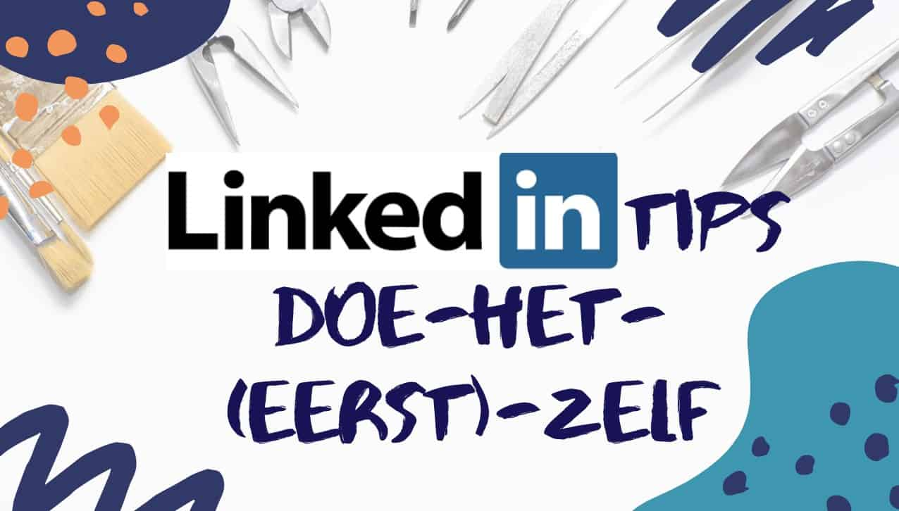 LinkedIn Training – Tips om direct zelf te doen