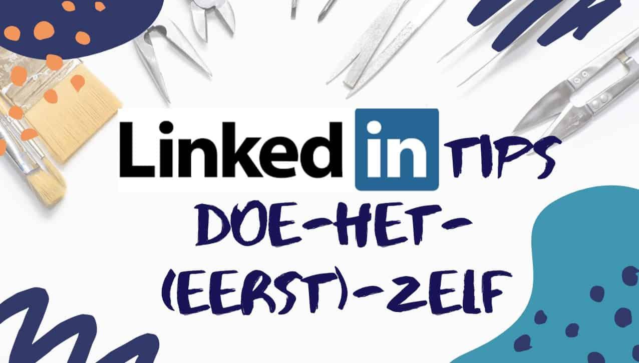 LinkedIn Training – Tips om direct zelf te doen