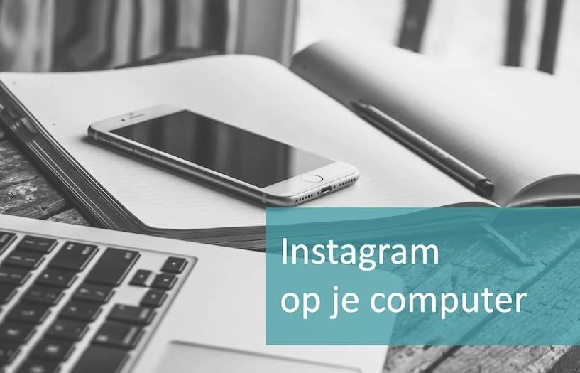 Hoe werkt Instagram op je computer
