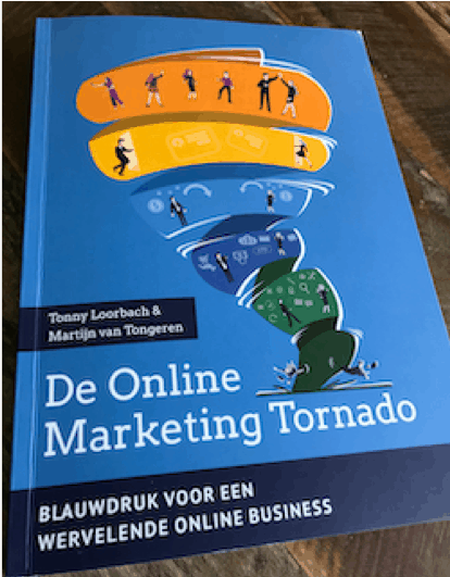 De Online Marketing Tornado - Tonny Loorbach & Martijn van Tongeren